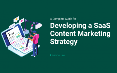 A Complete Guide for Developing a SaaS Content Marketing Strategy in 2021